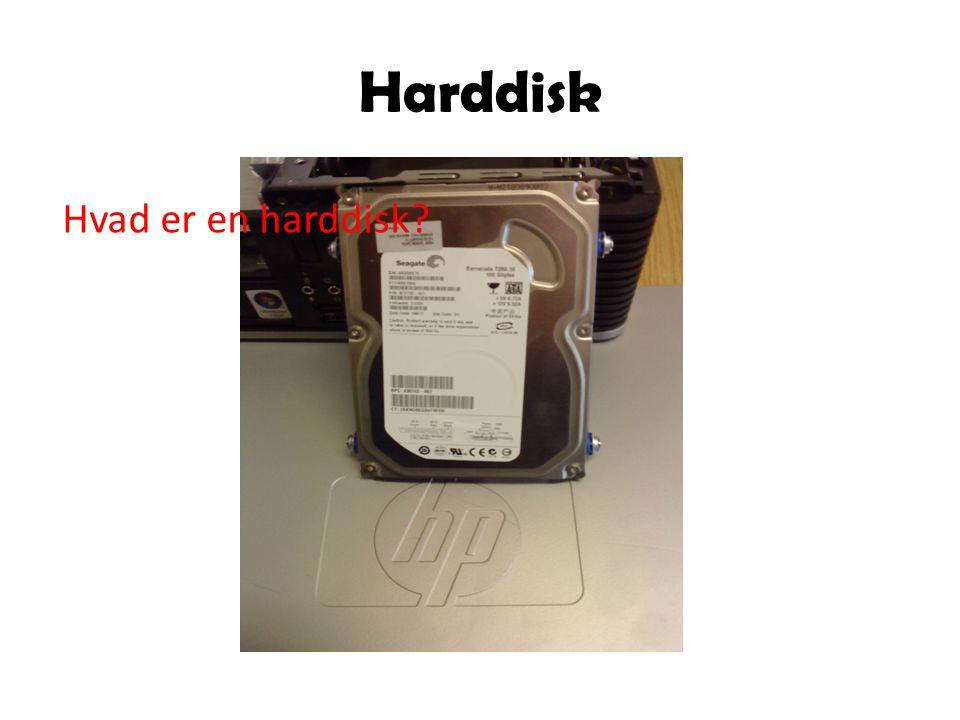 Harddisk Hvad er en harddisk