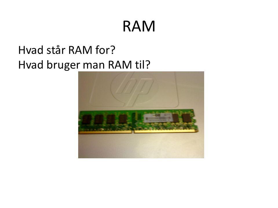 RAM Hvad står RAM for Hvad bruger man RAM til