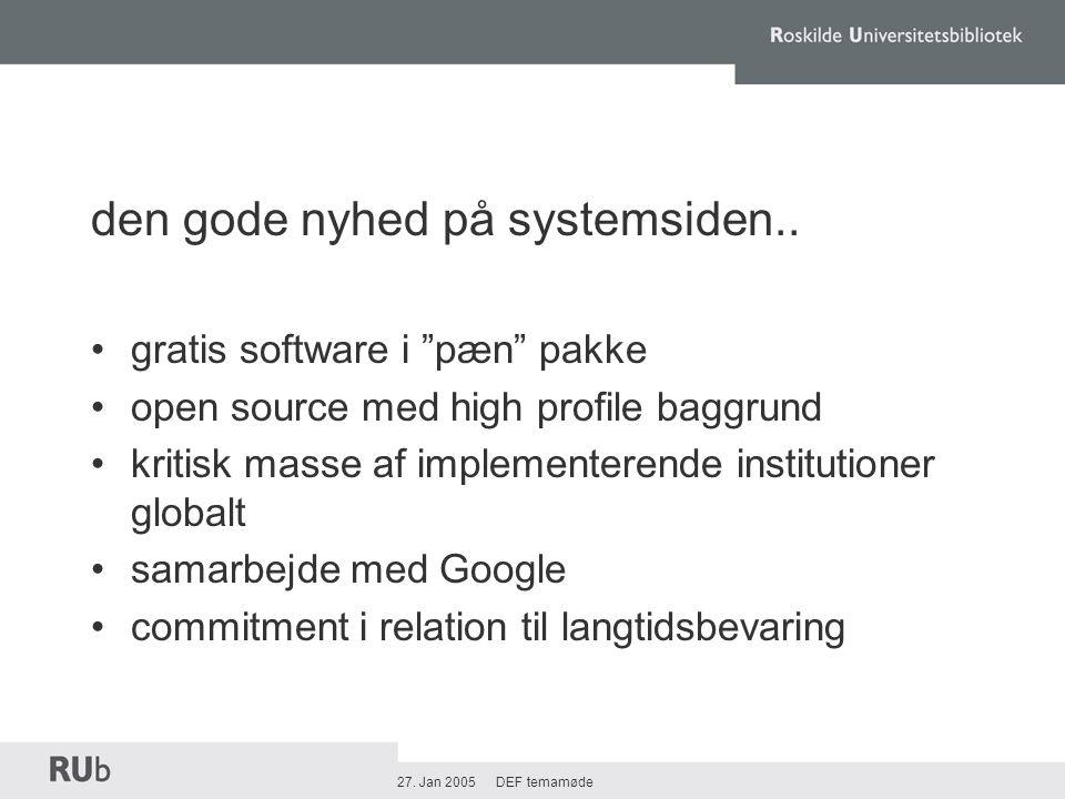 27. Jan 2005 DEF temamøde den gode nyhed på systemsiden..