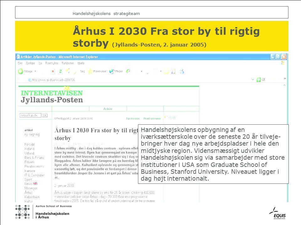 Handelshøjskolens strategiteam Århus I 2030 Fra stor by til rigtig storby (Jyllands-Posten, 2.