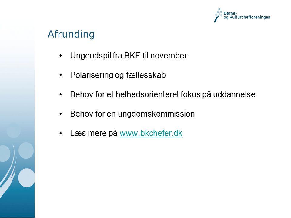 Afrunding Ungeudspil fra BKF til november Polarisering og fællesskab Behov for et helhedsorienteret fokus på uddannelse Behov for en ungdomskommission Læs mere på www.bkchefer.dkwww.bkchefer.dk