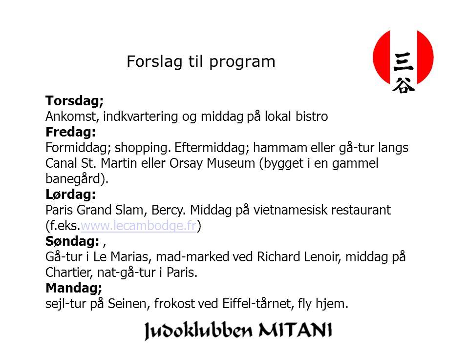 Forslag til program Torsdag; Ankomst, indkvartering og middag på lokal bistro Fredag: Formiddag; shopping.