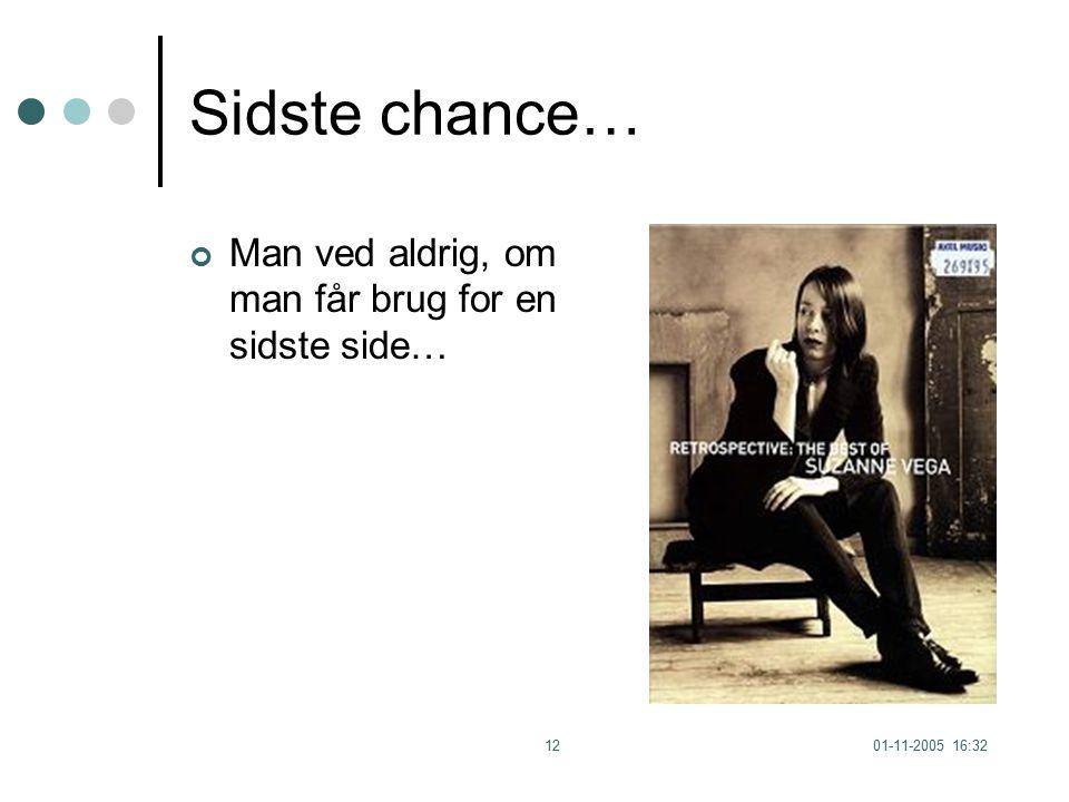 01-11-2005 16:3212 Sidste chance… Man ved aldrig, om man får brug for en sidste side…