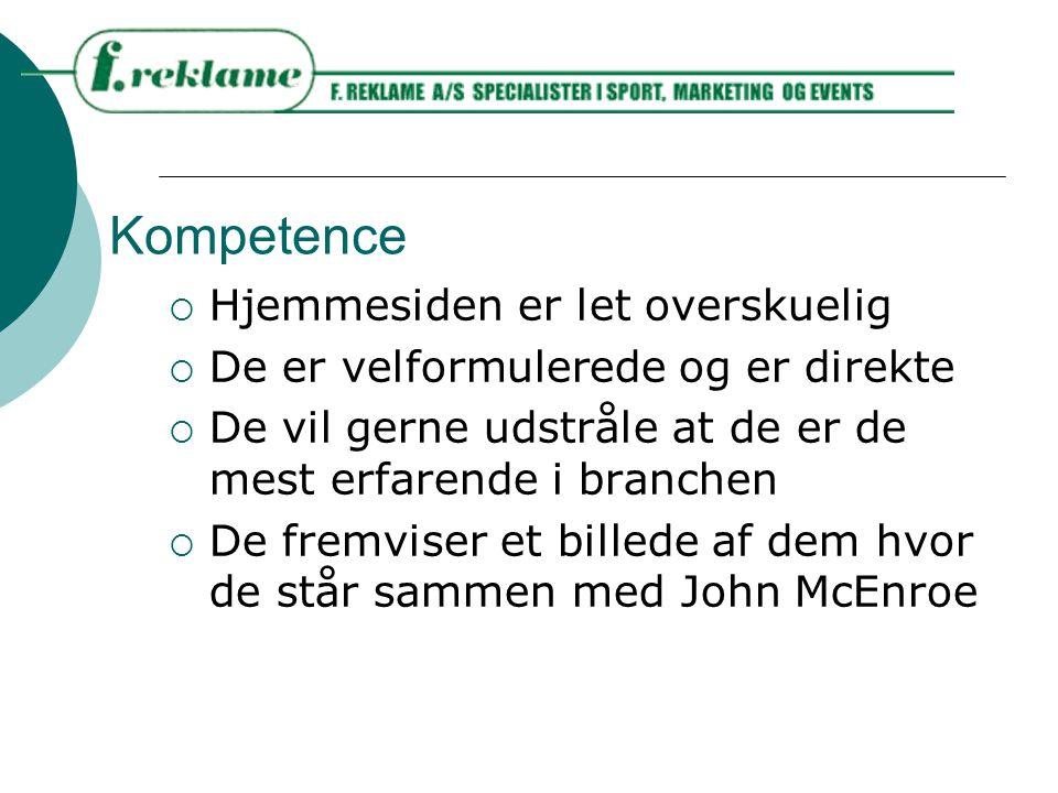Kompetence  Hjemmesiden er let overskuelig  De er velformulerede og er direkte  De vil gerne udstråle at de er de mest erfarende i branchen  De fremviser et billede af dem hvor de står sammen med John McEnroe