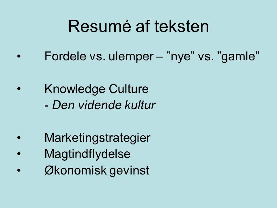 Resumé af teksten Fordele vs. ulemper – nye vs.