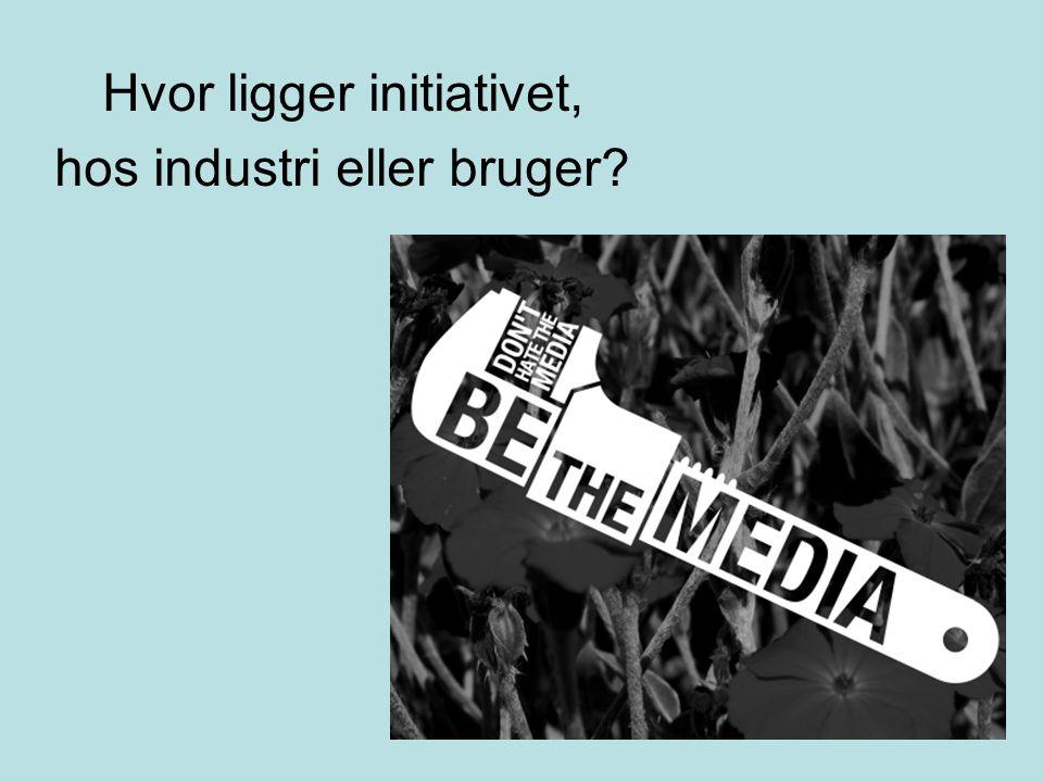 Hvor ligger initiativet, hos industri eller bruger