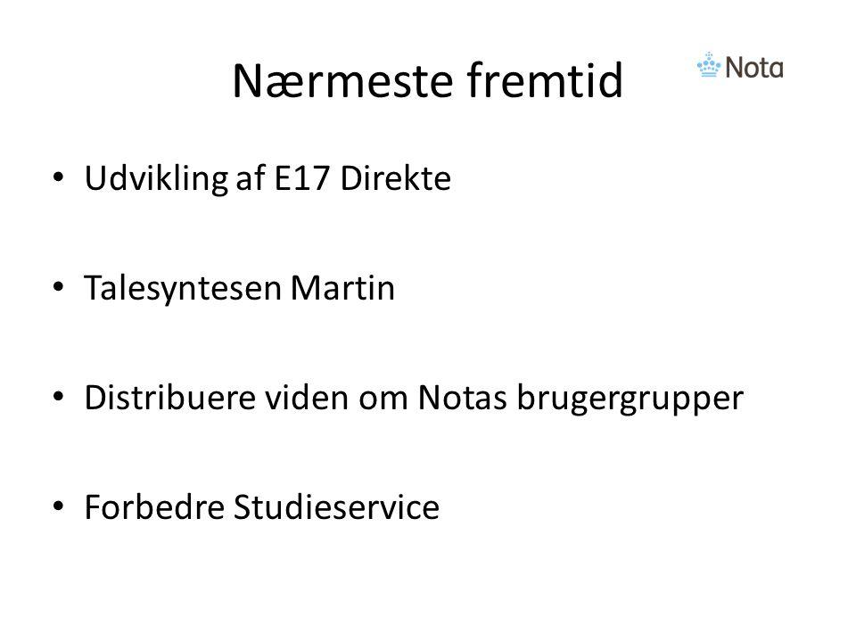 Nærmeste fremtid Udvikling af E17 Direkte Talesyntesen Martin Distribuere viden om Notas brugergrupper Forbedre Studieservice