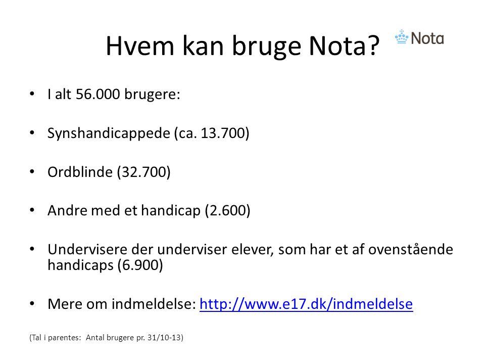 Hvem kan bruge Nota. I alt 56.000 brugere: Synshandicappede (ca.