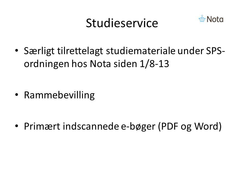 Studieservice Særligt tilrettelagt studiemateriale under SPS- ordningen hos Nota siden 1/8-13 Rammebevilling Primært indscannede e-bøger (PDF og Word)