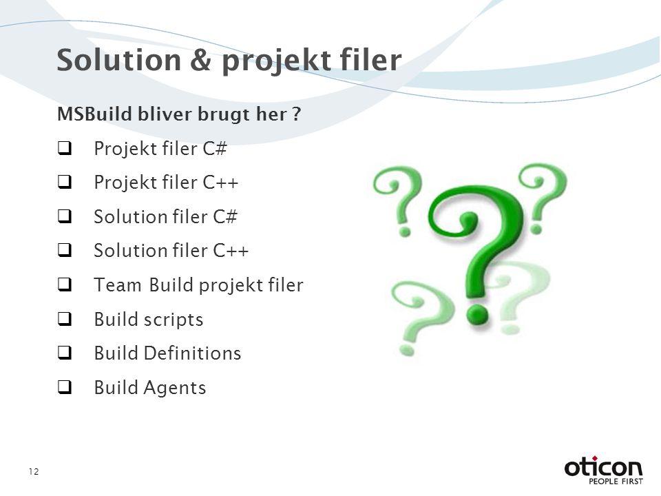 Solution & projekt filer MSBuild bliver brugt her .