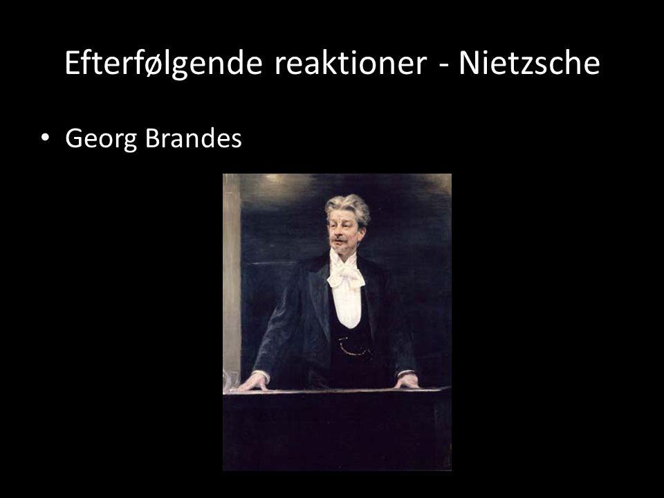 Efterfølgende reaktioner - Nietzsche Georg Brandes