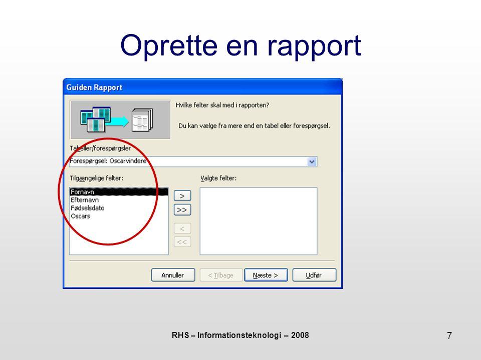 RHS – Informationsteknologi – 2008 7 Oprette en rapport