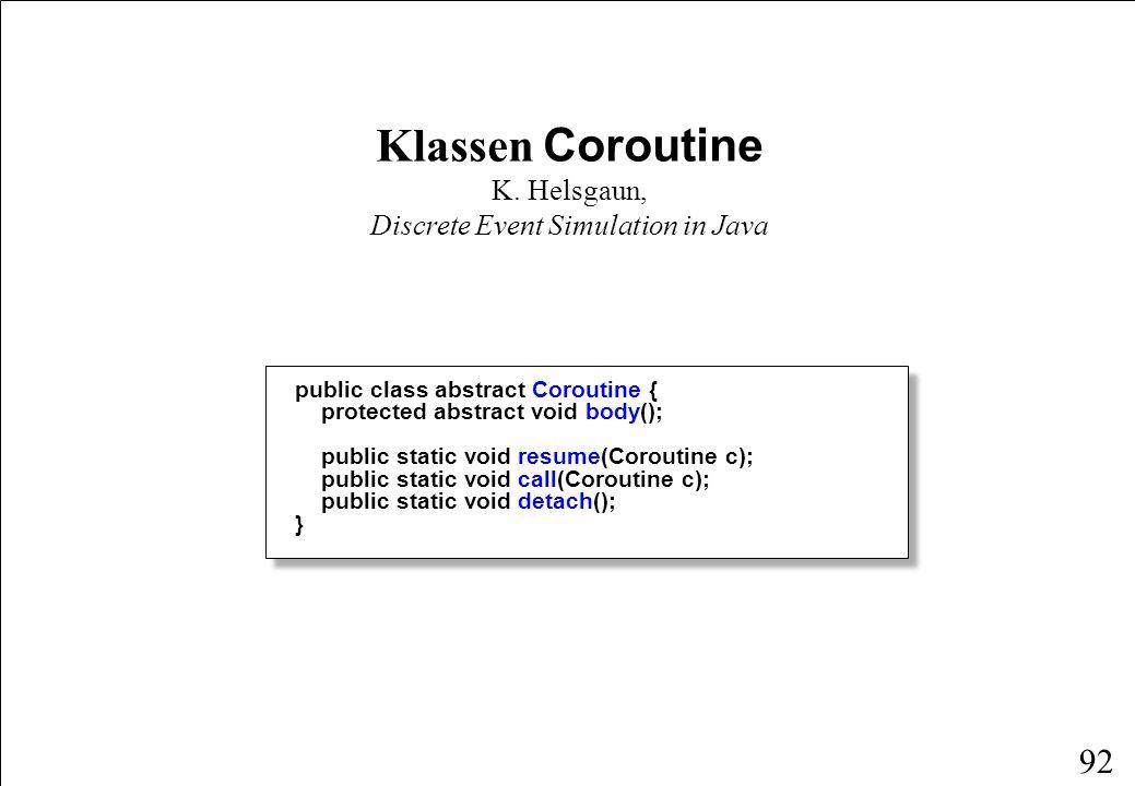 91 Korutiner En korutine er en rutine, der midlertidigt kan standse sin udførelse.
