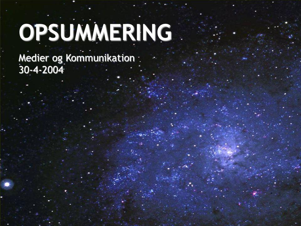 OPSUMMERING Medier og Kommunikation 30-4-2004