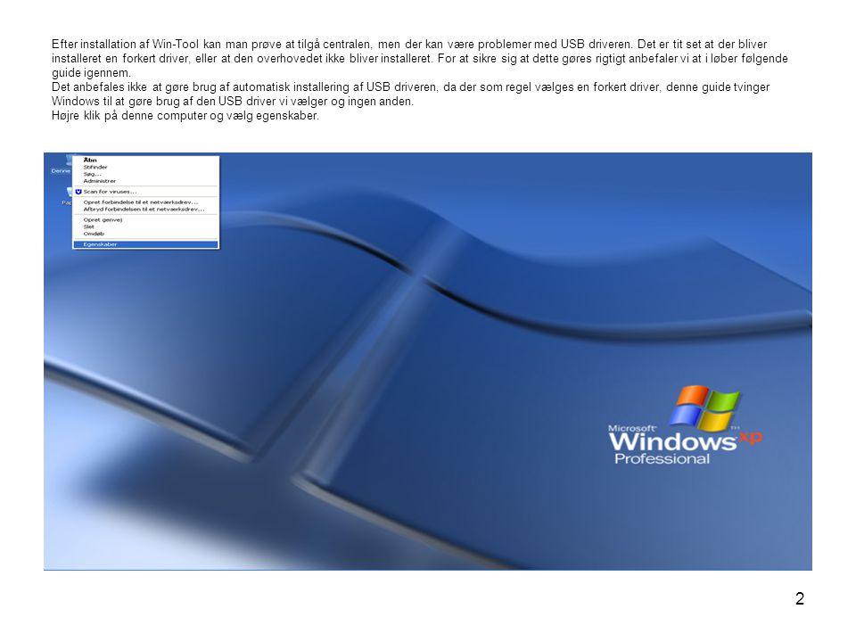 2 Efter installation af Win-Tool kan man prøve at tilgå centralen, men der kan være problemer med USB driveren.