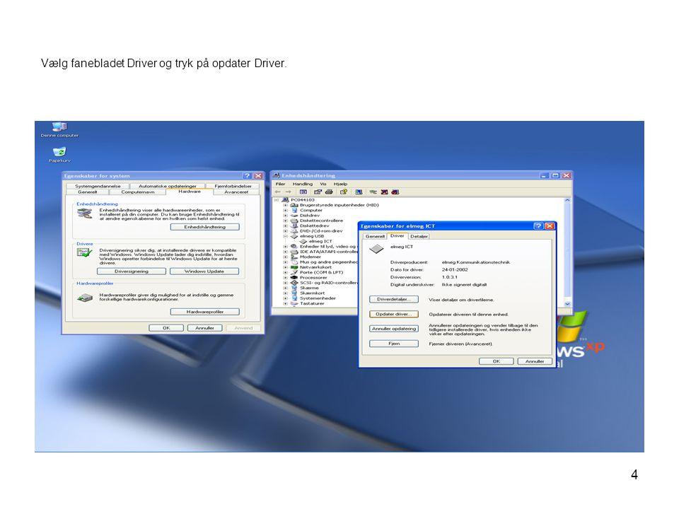 4 Vælg fanebladet Driver og tryk på opdater Driver.