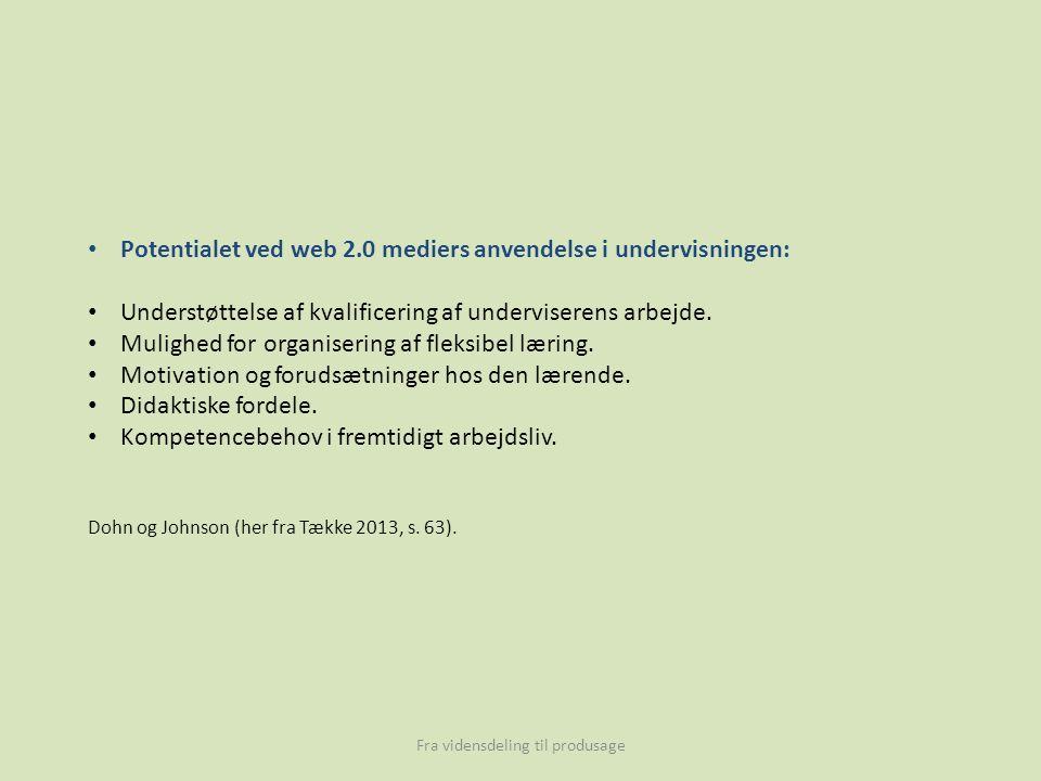 Potentialet ved web 2.0 mediers anvendelse i undervisningen: Understøttelse af kvalificering af underviserens arbejde.