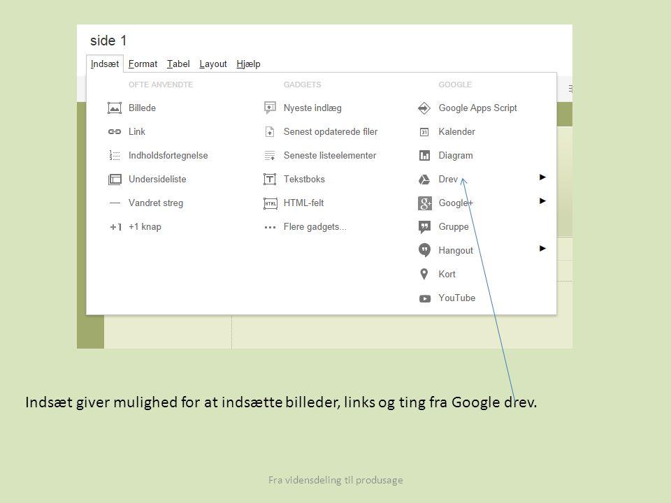 Indsæt giver mulighed for at indsætte billeder, links og ting fra Google drev.