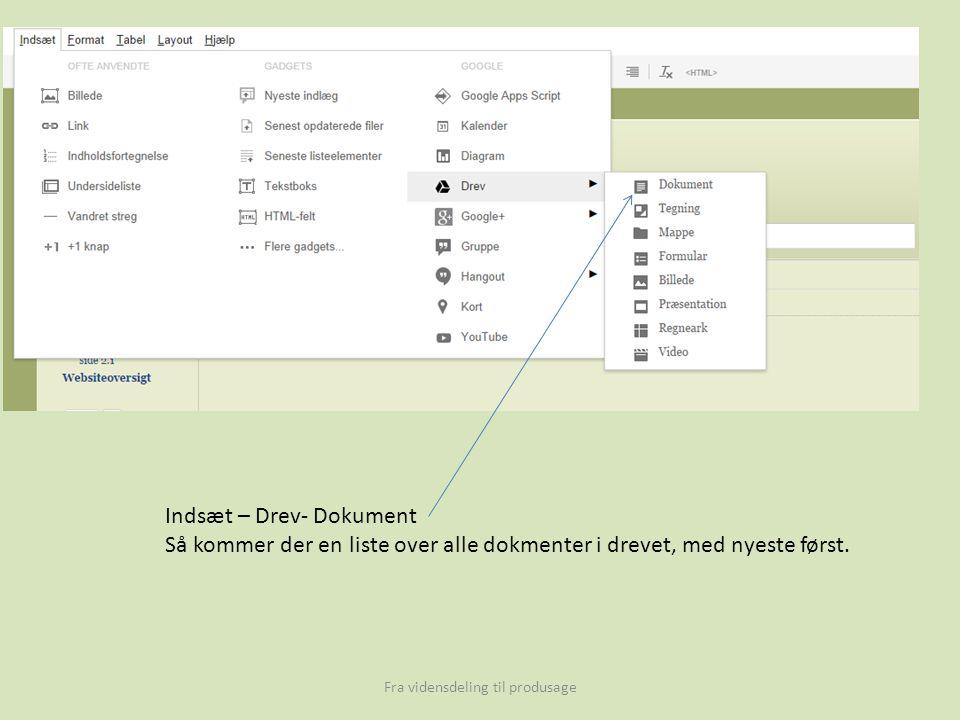 Fra vidensdeling til produsage Indsæt – Drev- Dokument Så kommer der en liste over alle dokmenter i drevet, med nyeste først.