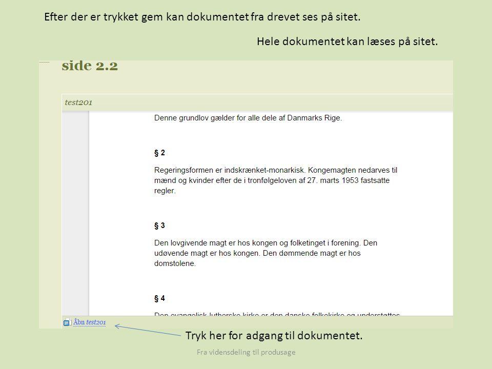 Fra vidensdeling til produsage Efter der er trykket gem kan dokumentet fra drevet ses på sitet.