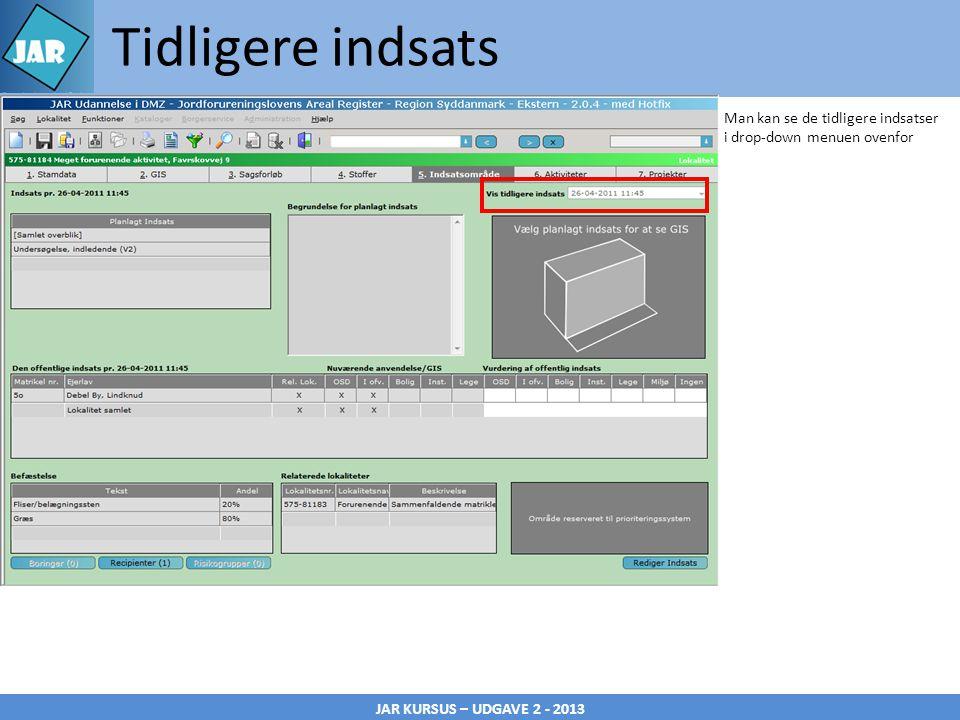 JAR KURSUS – UDGAVE 2 - 2013 Man kan se de tidligere indsatser i drop-down menuen ovenfor Tidligere indsats