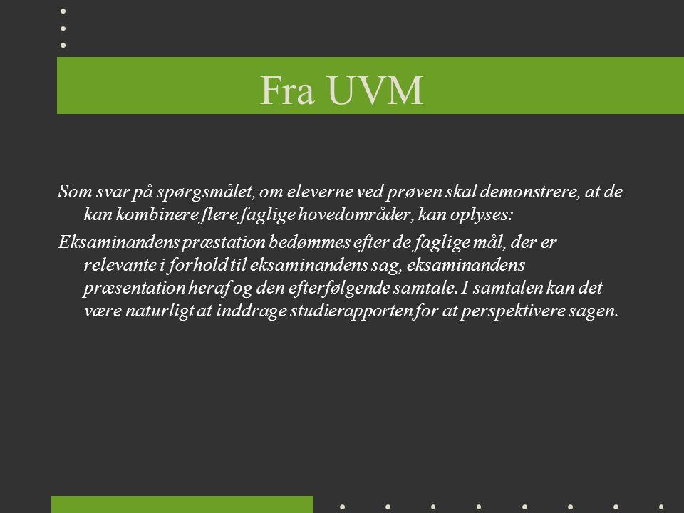 Fra UVM Som svar på spørgsmålet, om eleverne ved prøven skal demonstrere, at de kan kombinere flere faglige hovedområder, kan oplyses: Eksaminandens præstation bedømmes efter de faglige mål, der er relevante i forhold til eksaminandens sag, eksaminandens præsentation heraf og den efterfølgende samtale.