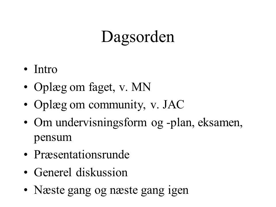 Dagsorden Intro Oplæg om faget, v. MN Oplæg om community, v.