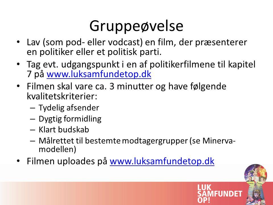 Gruppeøvelse Lav (som pod- eller vodcast) en film, der præsenterer en politiker eller et politisk parti.