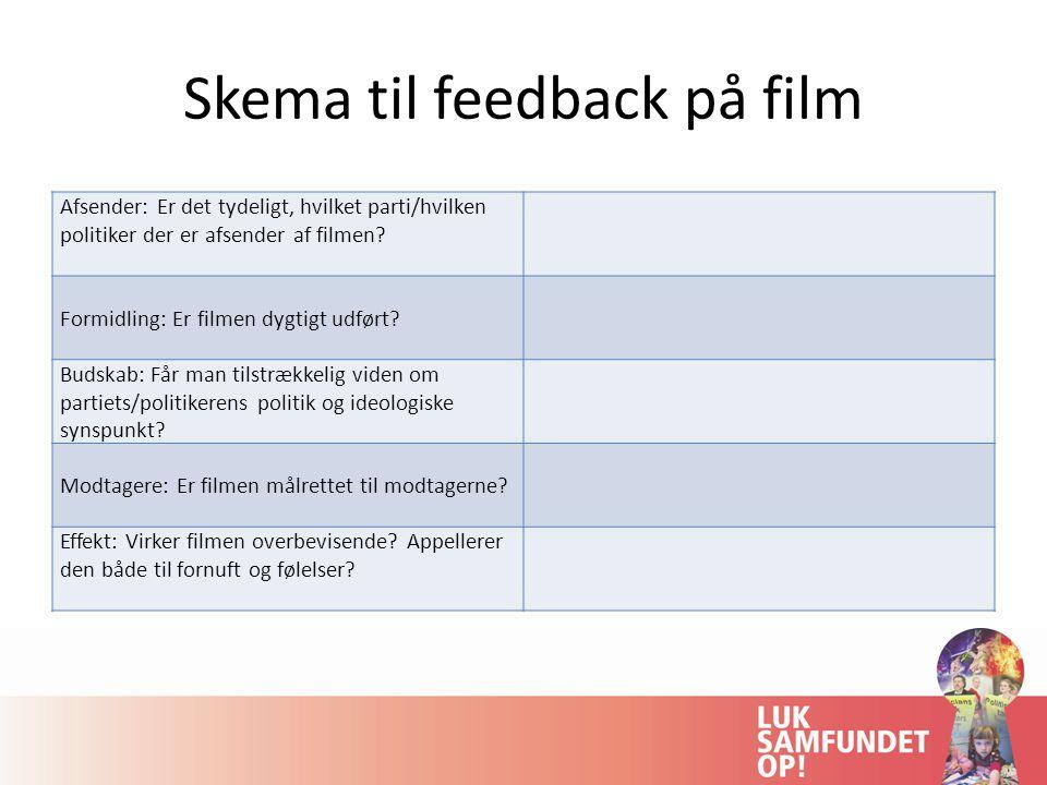 Skema til feedback på film Afsender: Er det tydeligt, hvilket parti/hvilken politiker der er afsender af filmen.