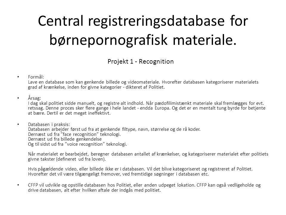 Central registreringsdatabase for børnepornografisk materiale.