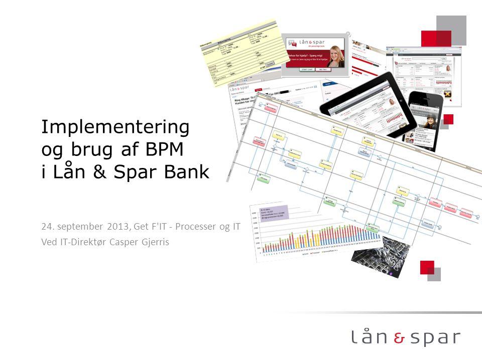 Implementering og brug af BPM i Lån & Spar Bank 24.