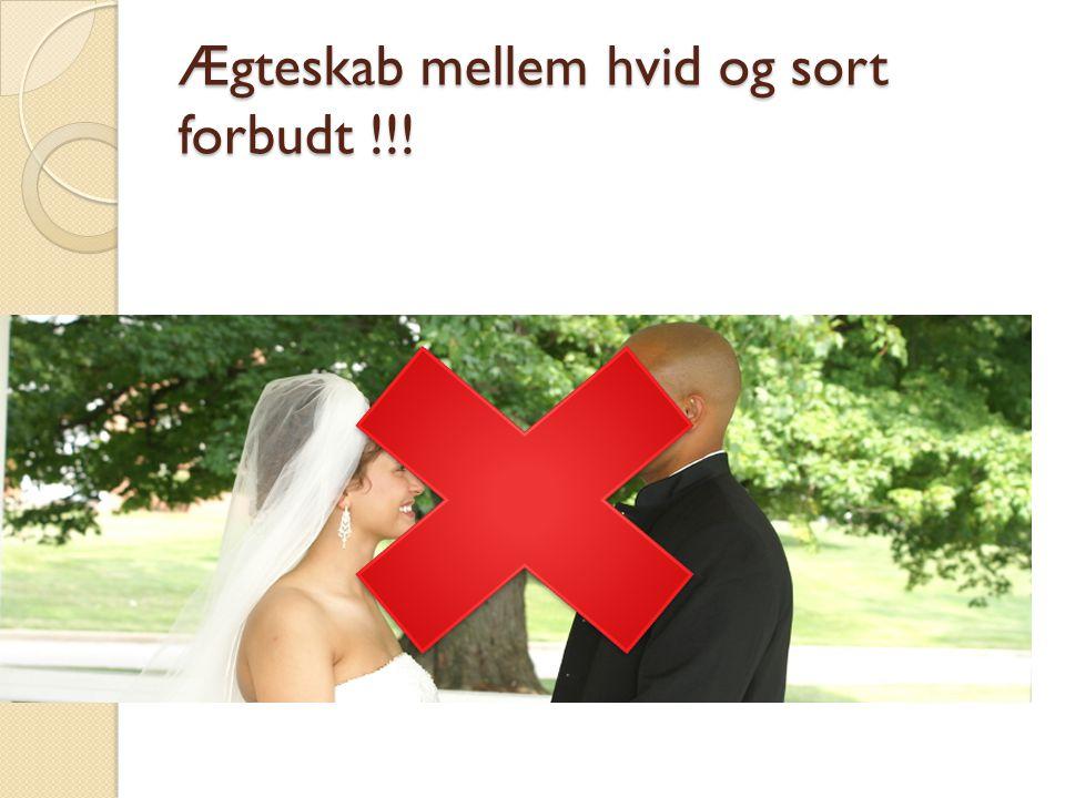 Ægteskab mellem hvid og sort forbudt !!!