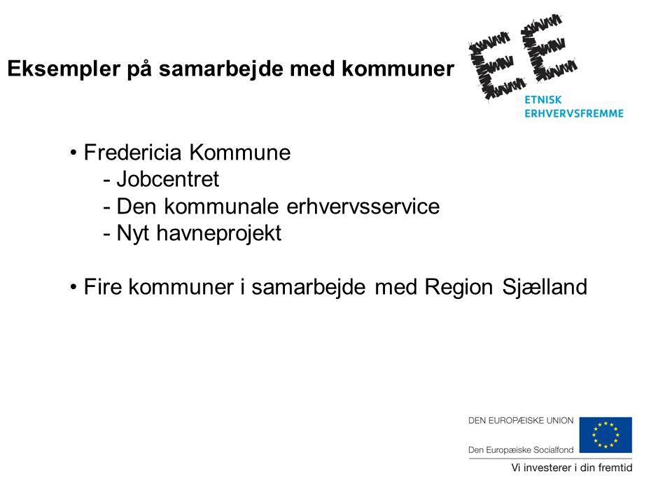 Fredericia Kommune - Jobcentret - Den kommunale erhvervsservice - Nyt havneprojekt Fire kommuner i samarbejde med Region Sjælland Eksempler på samarbejde med kommuner