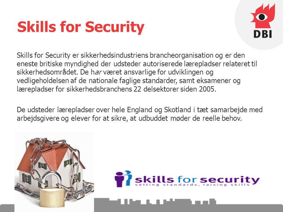 Skills for Security De udsteder lærepladser over hele England og Skotland i tæt samarbejde med arbejdsgivere og elever for at sikre, at udbuddet møder de reelle behov.