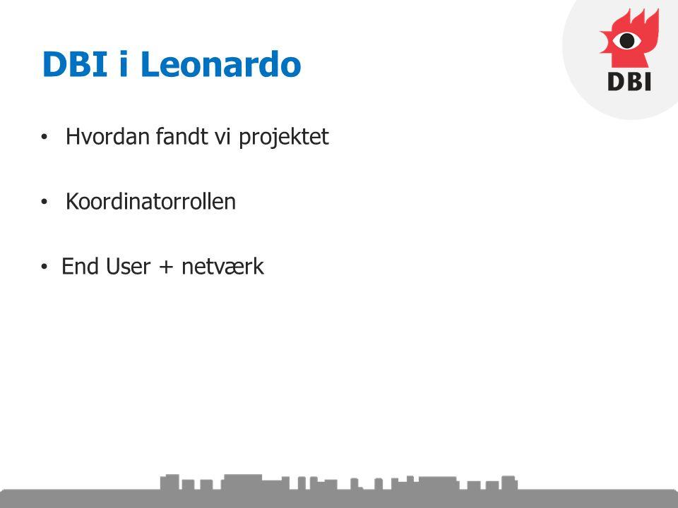 DBI i Leonardo Hvordan fandt vi projektet Koordinatorrollen End User + netværk