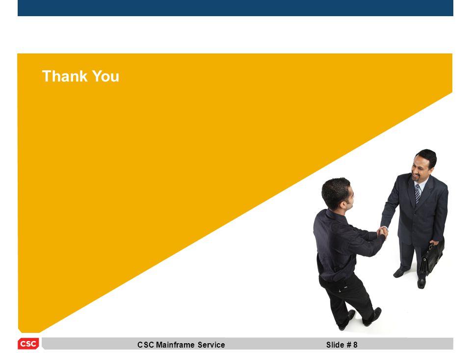 CSC Mainframe ServiceSlide # 8 Thank You