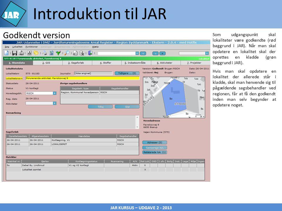 JAR KURSUS – UDGAVE 2 - 2013 Introduktion til JAR Som udgangspunkt skal lokaliteter være godkendte (rød baggrund i JAR).