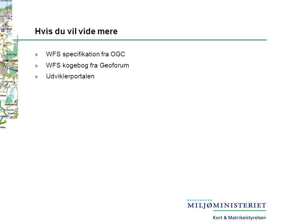 Hvis du vil vide mere » WFS specifikation fra OGC » WFS kogebog fra Geoforum » Udviklerportalen