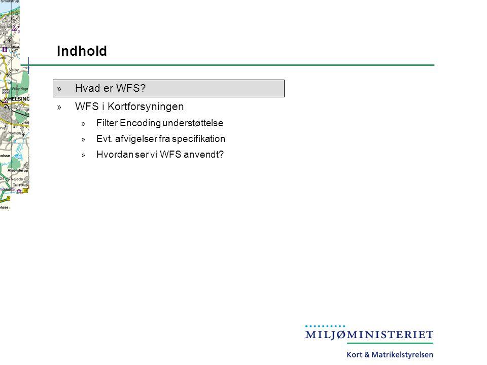 Indhold » Hvad er WFS. » WFS i Kortforsyningen » Filter Encoding understøttelse » Evt.