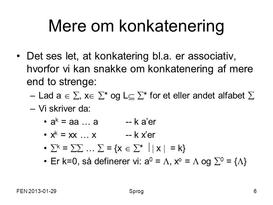 FEN 2013-01-29Sprog6 Mere om konkatenering Det ses let, at konkatering bl.a.