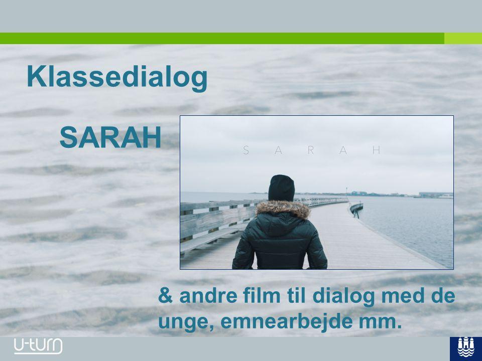 Klassedialog SARAH & andre film til dialog med de unge, emnearbejde mm.