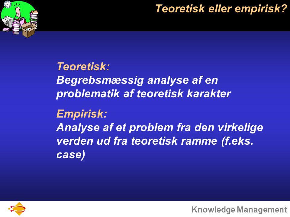 Knowledge Management Teoretisk eller empirisk.