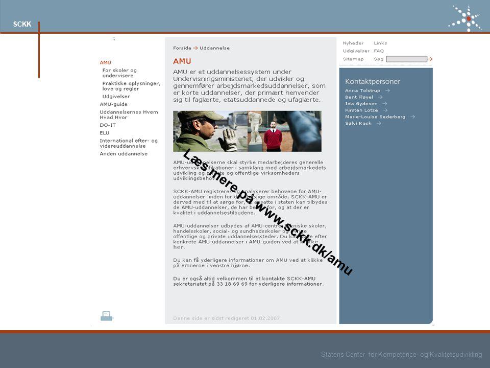 Statens Center for Kompetence- og Kvalitetsudvikling SCKK Læs mere på www.sckk.dk/amu