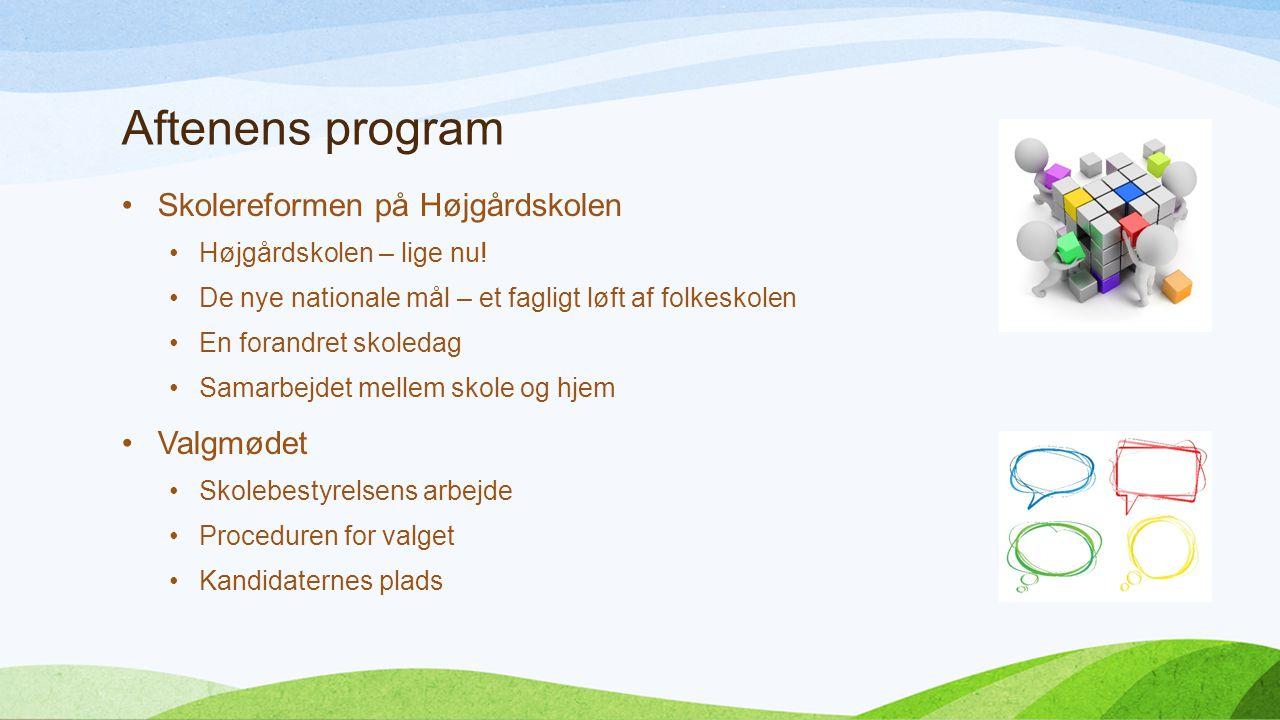Aftenens program Skolereformen på Højgårdskolen Højgårdskolen – lige nu.