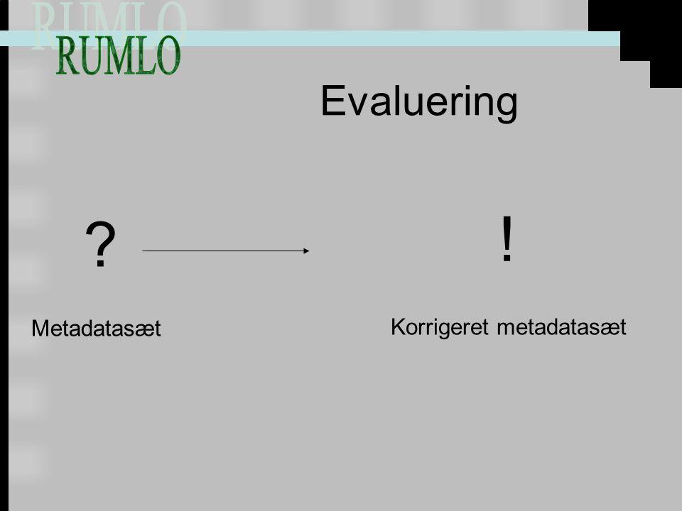 Evaluering Metadatasæt ! Korrigeret metadatasæt