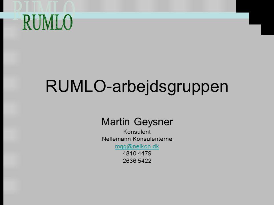 RUMLO-arbejdsgruppen Martin Geysner Konsulent Nellemann Konsulenterne mgg@nelkon.dk 4810 4479 2636 5422