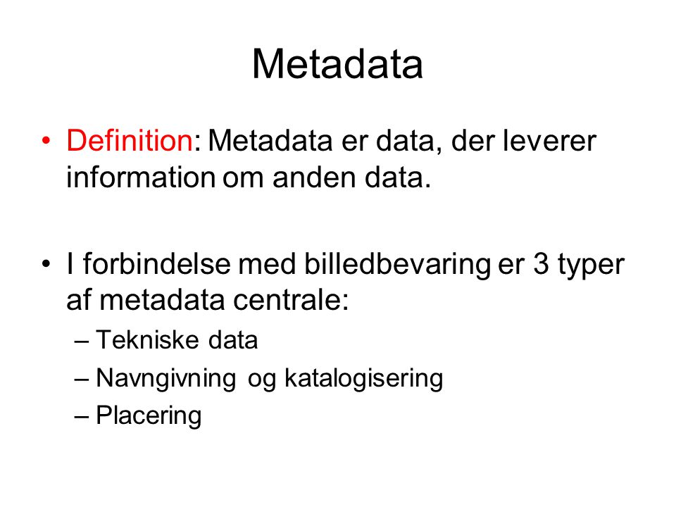 Metadata Definition: Metadata er data, der leverer information om anden data.