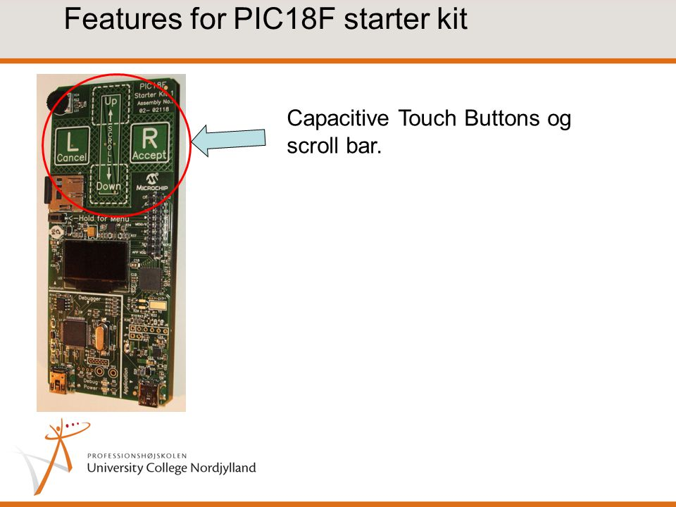 Features for PIC18F starter kit Capacitive Touch Buttons og scroll bar.