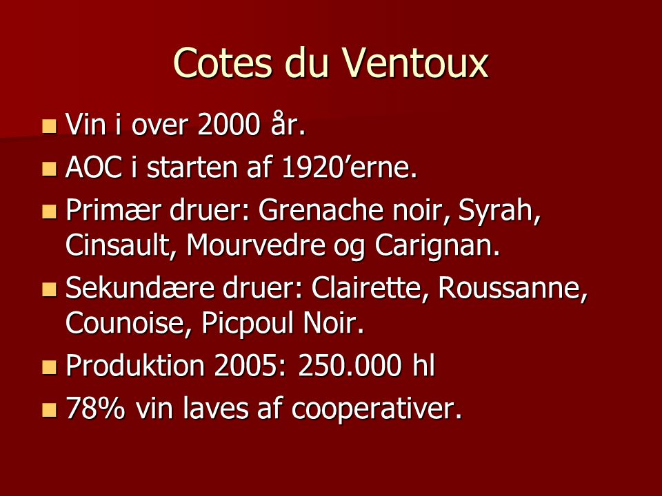 Cotes du Ventoux Vin i over 2000 år. Vin i over 2000 år.