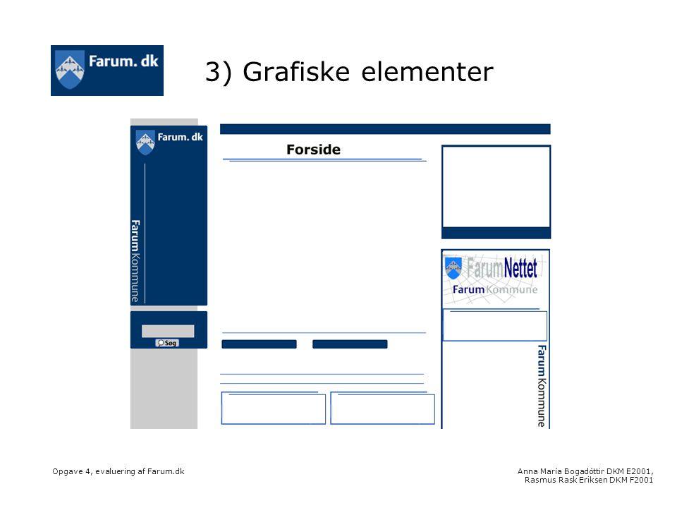 Anna María Bogadóttir DKM E2001, Rasmus Rask Eriksen DKM F2001 Opgave 4, evaluering af Farum.dk 3) Grafiske elementer